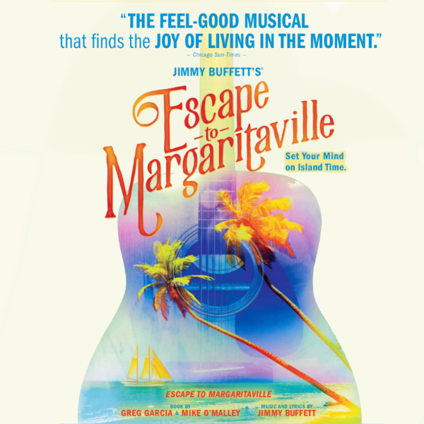 Escape to Margaritaville Broadway Theatre League